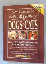 New Choices in Natural Healing For Dogs and Cats, HB, Amy D Shojai