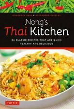Nong's Thai Kitchen: 84 Classic Recipes that are Quick, Healthy and-ExLibrary