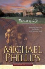 Dream of Life (American Dreams, Book 2) by Michael Phillips