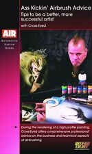 Ass Kickin' Airbrush Advice with Cross-Eyed How-To Paint DVD by Airbrush Action