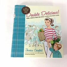 Double Delicious Good Simple Food for Busy Complicated Lives by Jessica Seinfeld