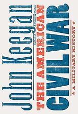 The American Civil War: A Military History, Keegan, John   Hard Cover