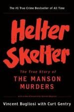 Helter Skelter: The True Story Of The Manson Murders: By Vincent Bugliosi, Cu...