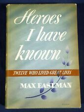 Heroes I Have Known - 12 Who Lived Great Lives Max Eastman 1942 HC/DJ Mark Twain