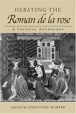 Routledge Medieval Texts: Debating the Roman de la Rose : A Critical...