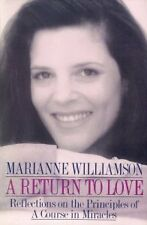 Return to Love: Reflections on the Principles of a Course in Miracles by Mariann