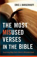 The Most Misused Verses in the Bible: Surprising Ways God's Word Is Misunderstoo
