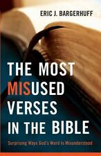 Most Misused Verses In The Bible, The: Surprising Ways God's Word Is Misunder...