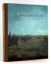 Antonio Joli en Madrid 1749-1754 Jesus Urrea Fernandez Vedute & Capricci Art