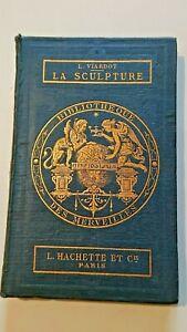 Bibliothèque des merveilles La sculpture Edition hachette 1869