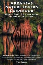 Arkansas Nature Lover's Guidebook : How to Find 101 Scenic Areas in the Natural