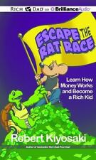 Rich Dad's Escape the Rat Race : Learn How Money Works and Become a Rich Kid...