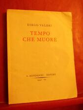 DIEGO VALERI - TEMPO CHE MUORE - MONDADORI 1942 PRIMA EDIZIONE