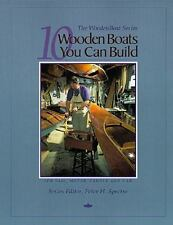 10 Wooden Boats You Can Build: For Sail, Motor, Paddle And Oar (the Woodenboa...