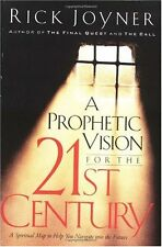 A Prophetic Vision For The 21st Century: A Spiritual Map To Help You Navigate In