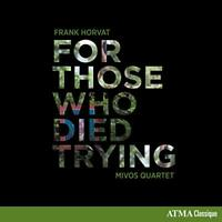 Mivos Quartet - Horvat: For Those Who Died Trying [CD]