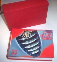 Auto - Tutte le Alfa Romeo - 1910 - 2000 - ed. 2001