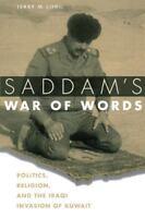 Saddam's War of Words: Politics, Religion, and the Iraqi Invasion of Kuwait (Pap