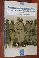 UN COMMANDANT BLEU HORIZON Souvenirs de Guerre 14-18 de Bernard de Ligonnès 1998