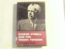 Eugene O'Neill and the Tragic Tension by Doris V. Falk 1965 Hardcover Good Cond.