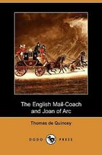 The English Mail-Coach and Joan of Arc (Dodo Press) (Paperback or Softback)