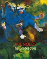 Emil Nolde : The Grotesques, Hardcover by Nolde, Emil (ART); Luckhardt, Ulric...
