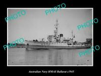 OLD 8x6 HISTORIC AUSTRALIAN NAVY PHOTO OF THE HMAS BALLARAT SHIP c1945