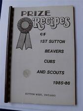 PRIZE RECIPES OF 1ST SUTTON BEAVERS CUBS AND SCOUTS COOKBOOK ONTARIO 1985-86