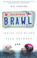 Backyard Brawl : Inside the Blood Feud Between Texas and Texas A&M by W. K....