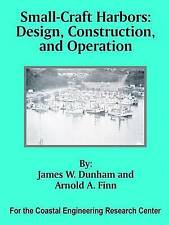 NEW Small-Craft Harbors: Design, Construction, and Operation by James W. Dunham
