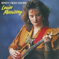 Louise Morrissey - When I Was Yours (CD, 1999)