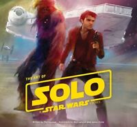 The Art of Solo: A Star Wars Story [New Book] Hardcover