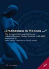 Erschossen in Moskau ... Arsenij Roginskij (u. a.) Buch Deutsch 2020