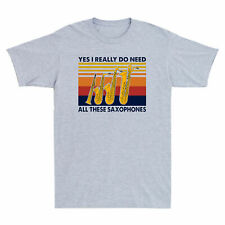 Yes I Really Do Need All These Saxophones Tshirt Sport GreyMen Women
