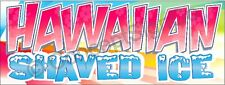 4'x10' HAWAIIAN SHAVED ICE BANNER XL Signs Snow Cones Sno Concessions Stand Fair