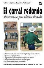 Cómo Adiestrar Al Caballo: El Corral Redondo: Primeros Pasos para Adiestrar...