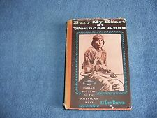 BURY MY HEART AT WOUNDED KNEE by Dee Brown/1st Ed/HCDJ/History/United States