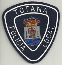 SPANIEN Police Patch POLICIA  LOCAL  TOTANA  Polizei Abzeichen Spain MUNICIPAL