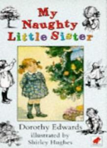 My Naughty Little Sister,Dorothy Edwards,Shirley Hughes