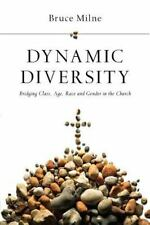 Dynamic Diversity : Bridging Class, Age, Race and Gender in the Church by...