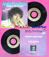 LP 45 7'' ALAIN SOUCHON Frenchy bebe blues Papa mambo 1979 france no cd mc dvd
