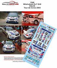 DECALS 1/32 REF 1546 MITSUBISHI LANCER KULIG RALLYE TOUR DE CORSE 2003 RALLY WRC