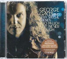 GEORGE GAKIS - TOO MUCH AIN'T NEVER ENOUGH CD MINT JOE LYNN TURNER, JAMES KOTTAK
