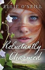 Reluctantly Charmed: A Novel, O'Neill, Ellie, Good Condition, Book
