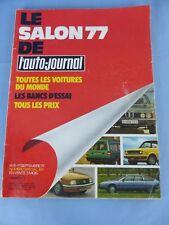 Magazine L' AUTO-JOURNAL toutes les voitures du monde 1977 SALON 1977