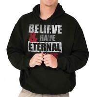 Have Eternal Life Jesus Christ Religious Gift Hoodies Sweat Shirts Sweatshirts