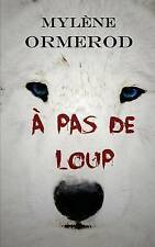 A pas de loup (French Edition) by Ormerod, Mylene
