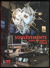 Jean-Jacques LEBEL. Soulèvements. Fage éditions / La maison rouge, 2009. E.O.