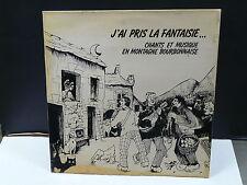 J'AI PRIS LA FANTAISIE Chants et musique en montagne bourbonnaise PS 378205 FOLK