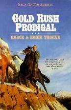 Gold Rush Prodigal (Saga of the Sierras) Brock Thoene Bodie Thoene 1556611625